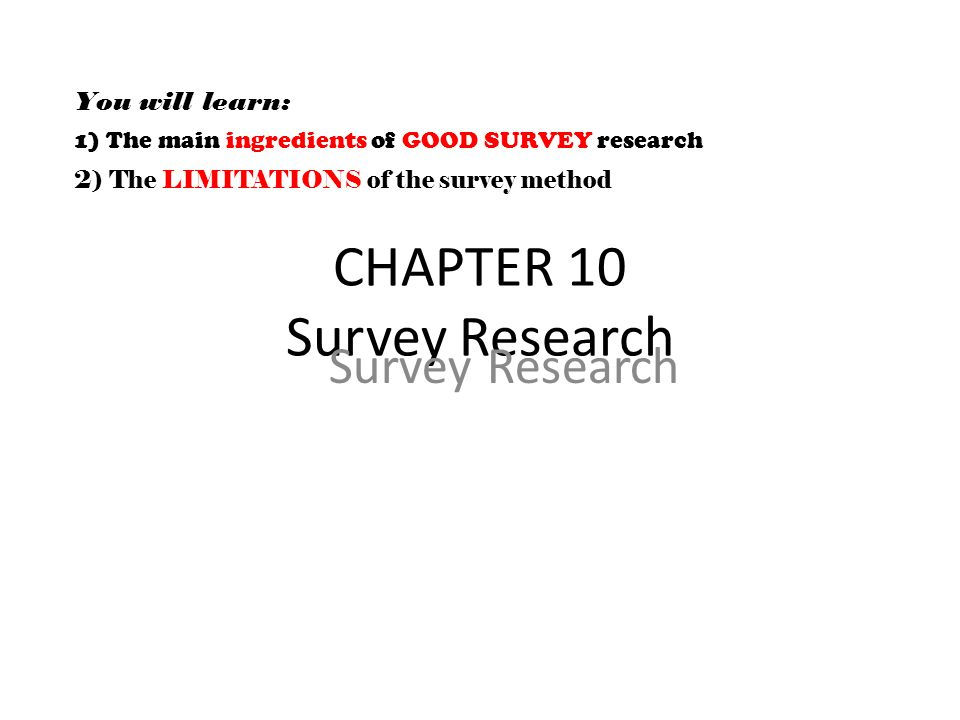 CHAPTER 10 Survey Research Survey Research You Will Learn 1