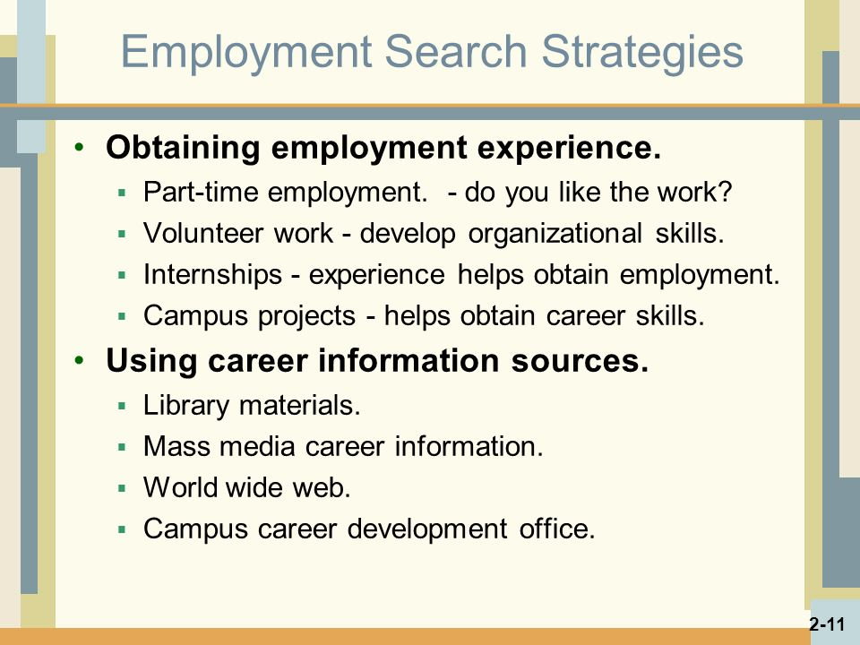 Employment Search Strategies Obtaining employment experience.