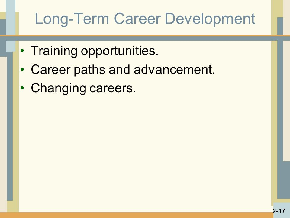 Long-Term Career Development Training opportunities.