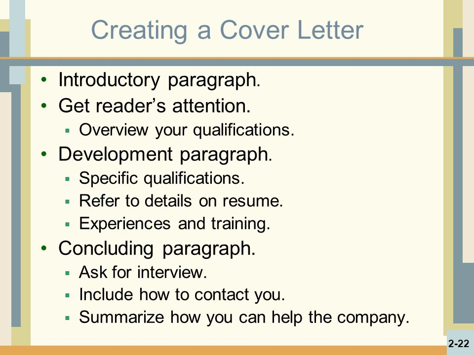 Creating a Cover Letter Introductory paragraph. Get reader's attention.