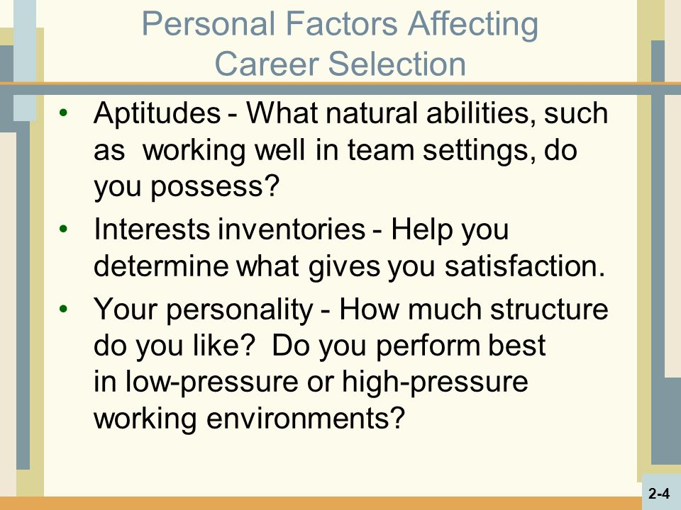 Personal Factors Affecting Career Selection Aptitudes - What natural abilities, such as working well in team settings, do you possess.