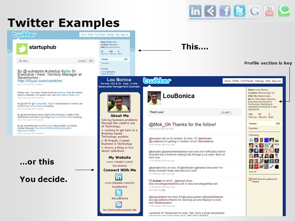 Twitter Examples This…. …or this You decide. Profile section is key