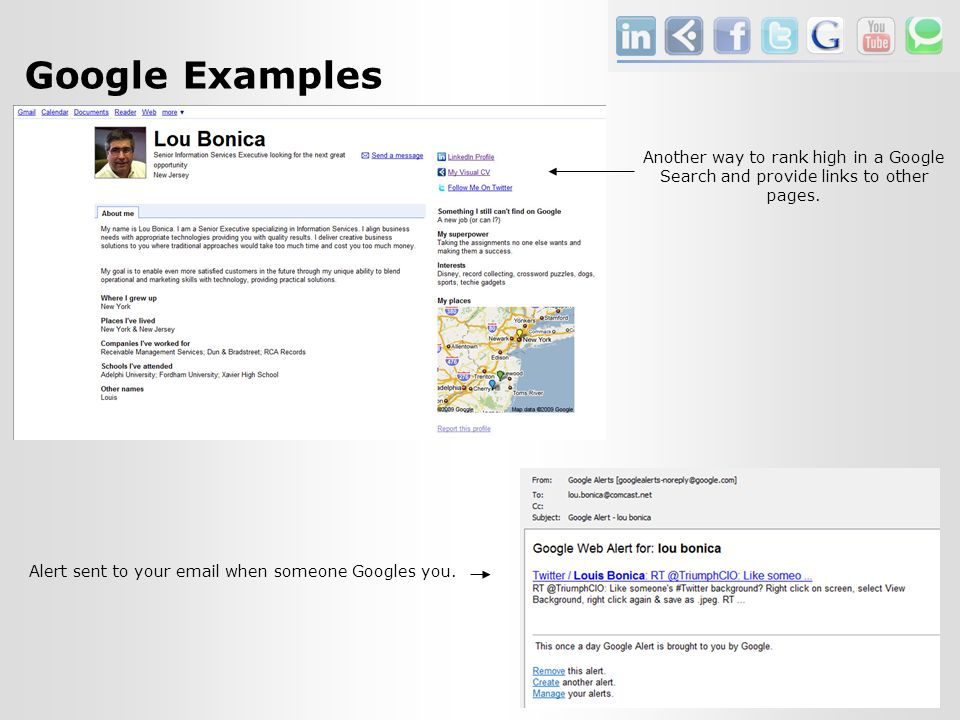 Google Examples Alert sent to your  when someone Googles you.