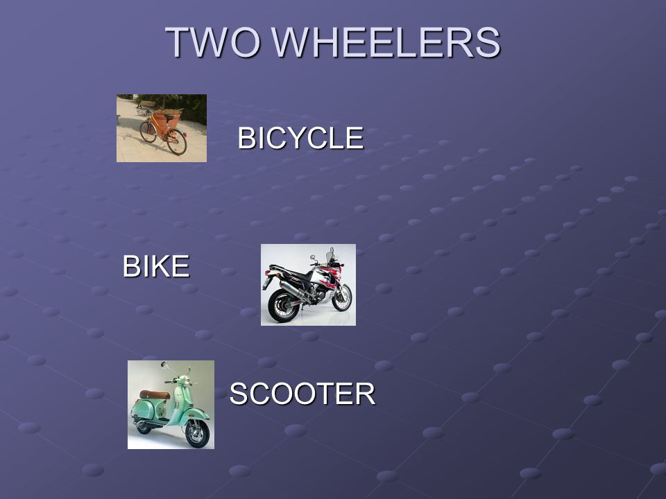 TWO WHEELERS TWO WHEELERS BICYCLE BICYCLE BIKE BIKE SCOOTER SCOOTER
