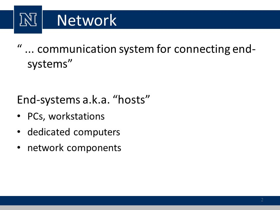 Network ... communication system for connecting end- systems End-systems a.k.a.