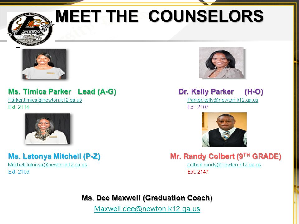 MEET THE COUNSELORS MEET THE COUNSELORS Ms. Timica Parker Lead (A-G) Dr.
