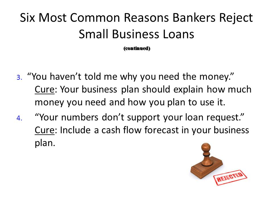 Six Most Common Reasons Bankers Reject Small Business Loans 3.