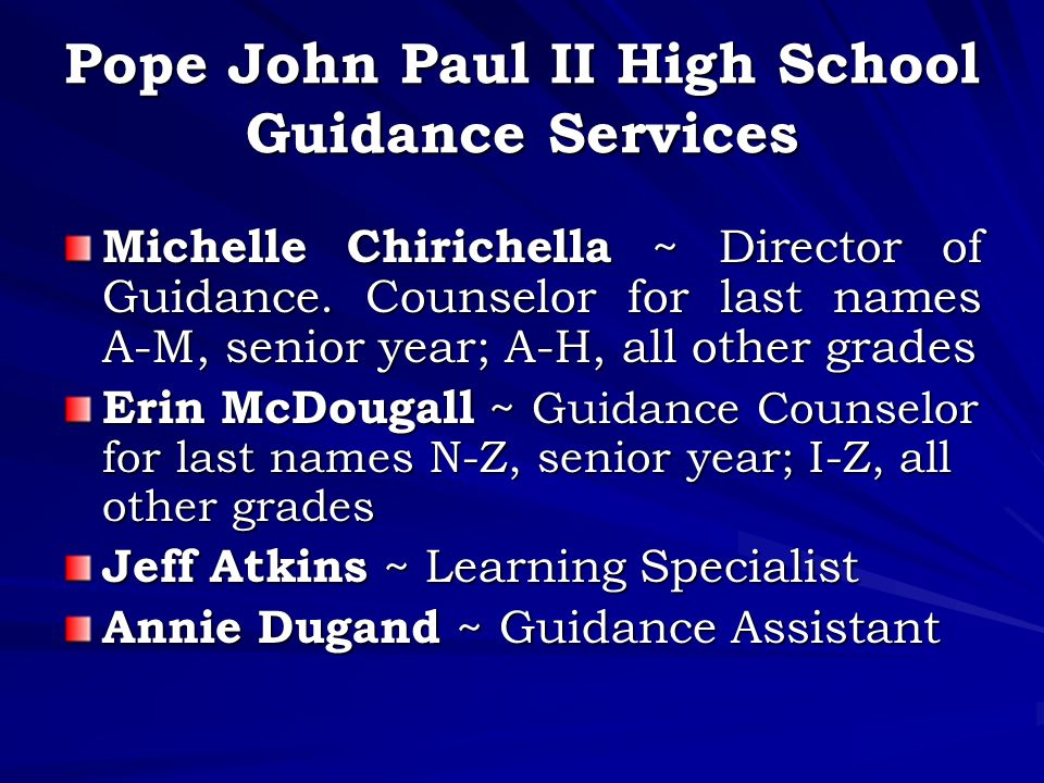 Pope John Paul II High School Guidance Services Michelle Chirichella ~ Director of Guidance.