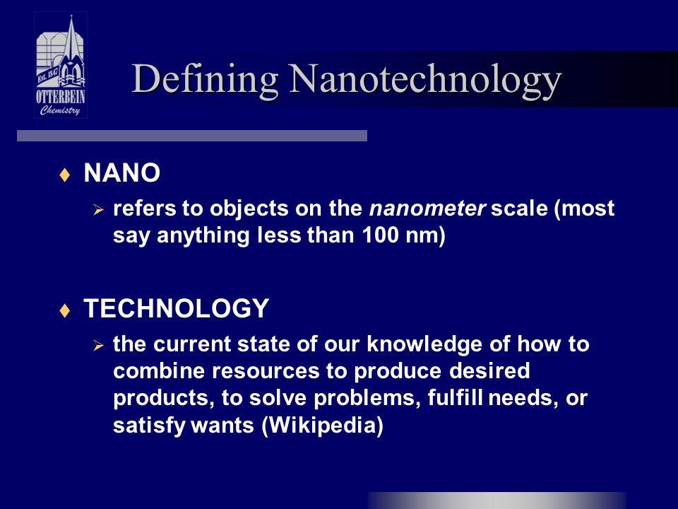 Defining Nanotechnology  NANO  refers to objects on the