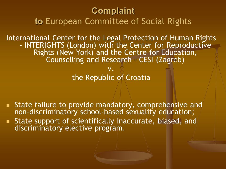 Complaint to Complaint to European Committee of Social Rights International Center for the Legal Protection of Human Rights - INTERIGHTS (London) with the Center for Reproductive Rights (New York) and the Centre for Education, Counselling and Research - CESI (Zagreb) v.