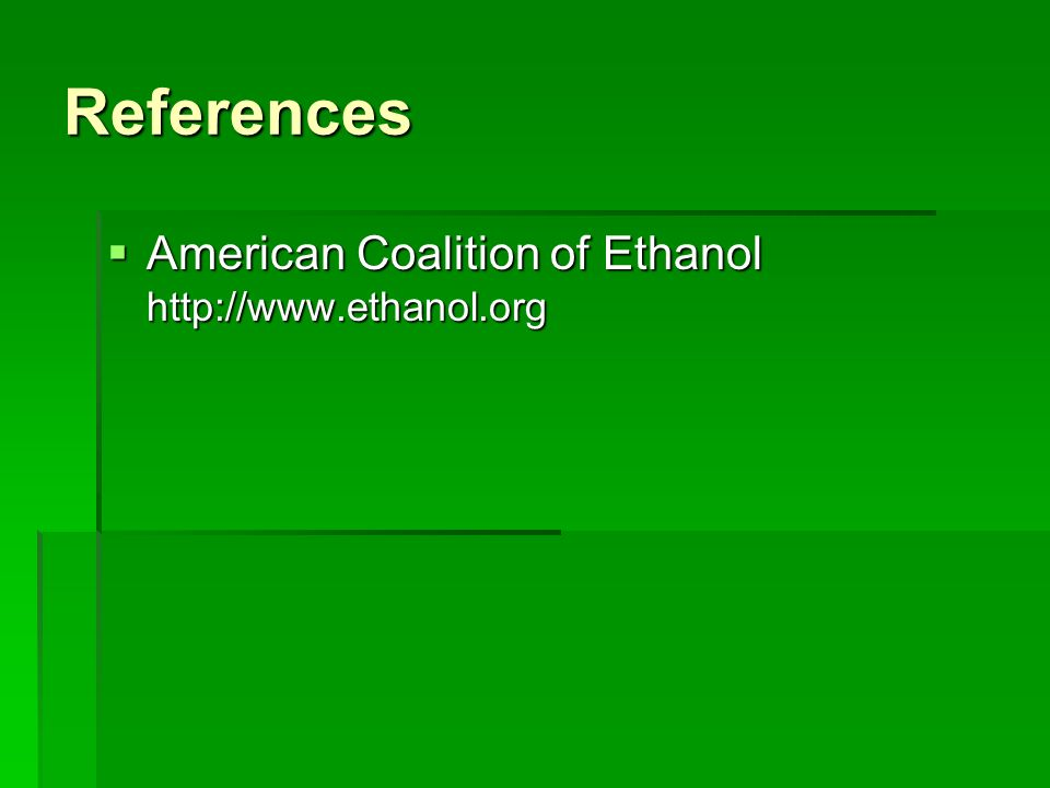 References  American Coalition of Ethanol