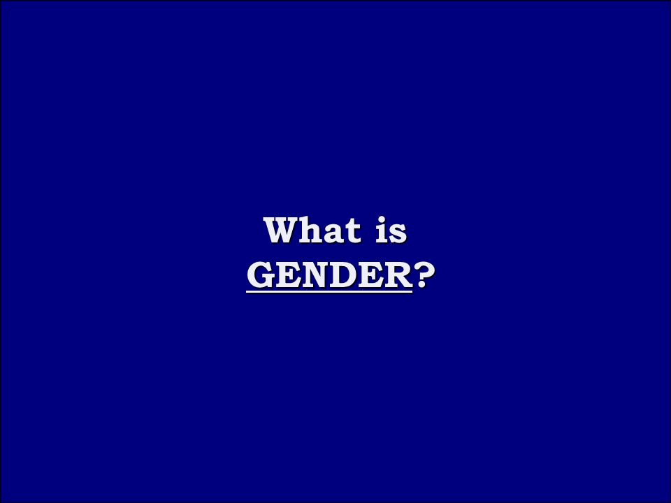 Question 2A What is What is GENDER GENDER