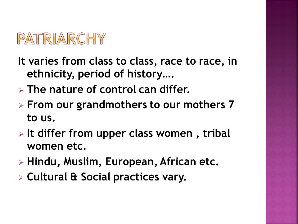 It varies from class to class, race to race, in ethnicity, period of history….