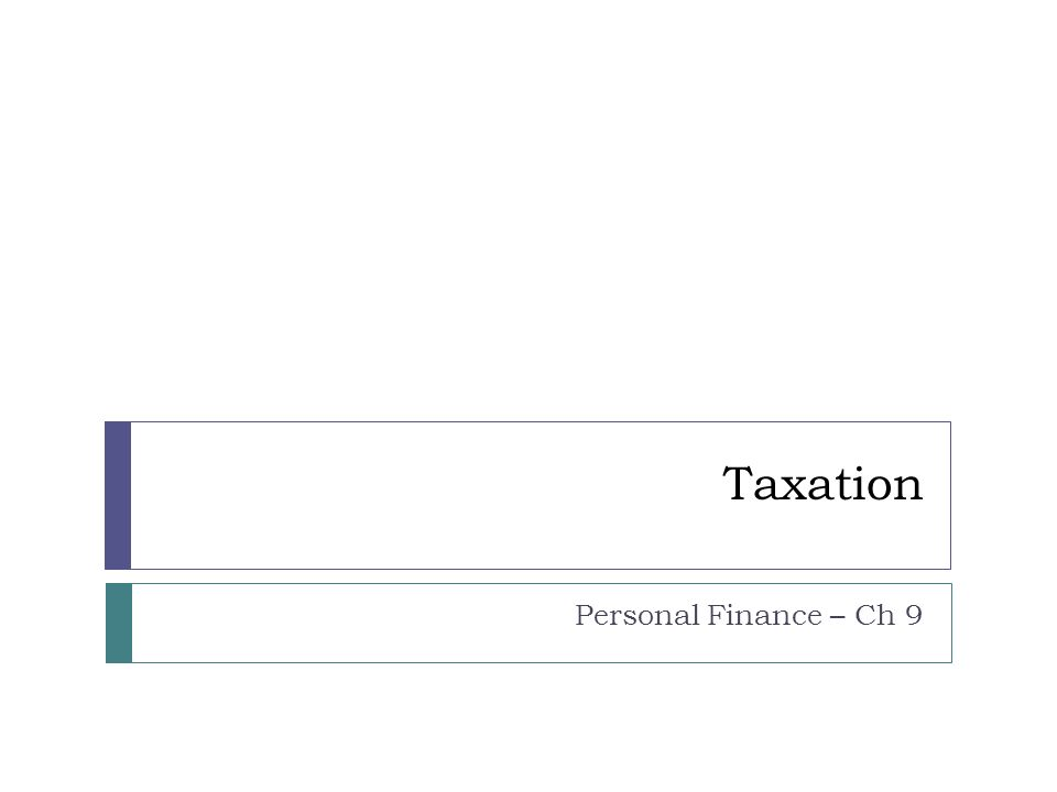 Taxation Personal Finance – Ch 9