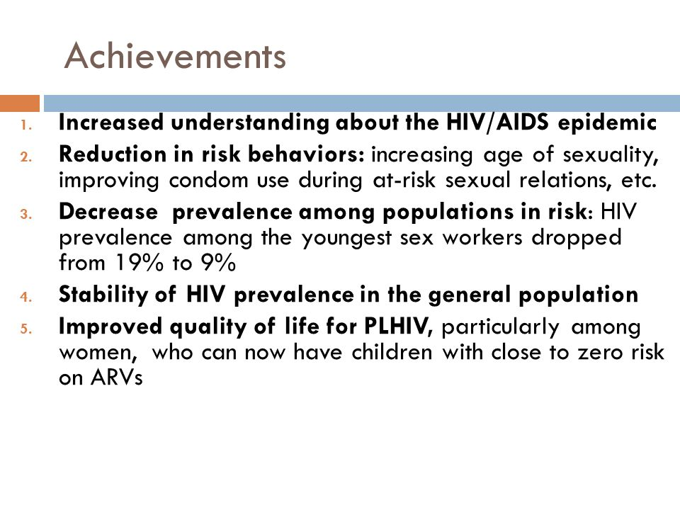 Achievements 1. Increased understanding about the HIV/AIDS epidemic 2.