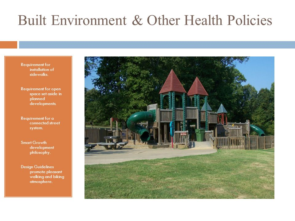 Built Environment & Other Health Policies Requirement for installation of sidewalks.