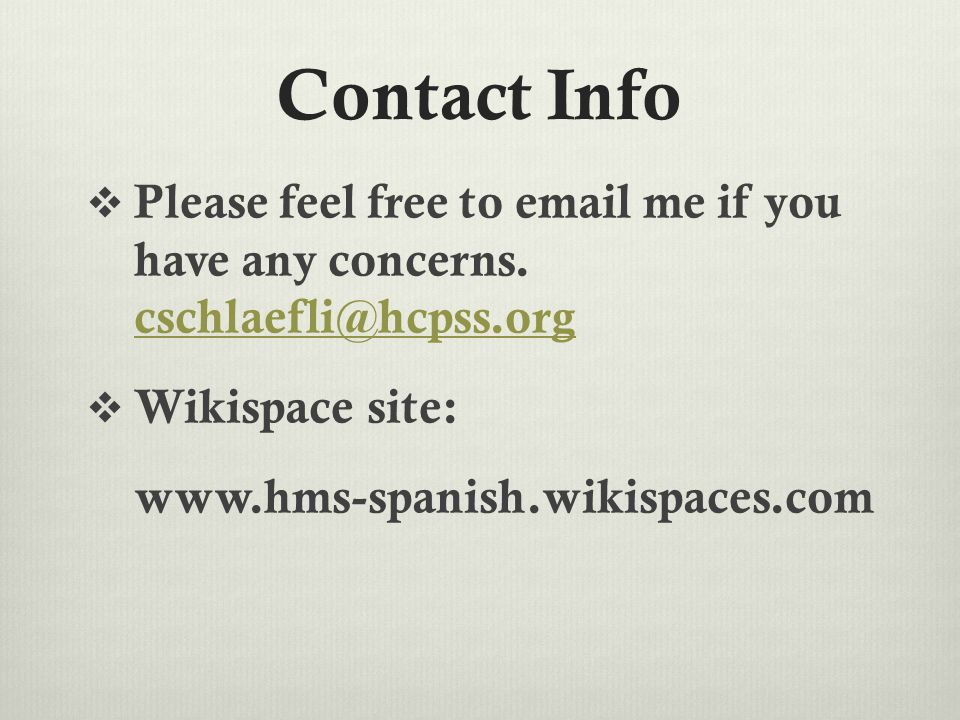 Contact Info  Please feel free to  me if you have any concerns.