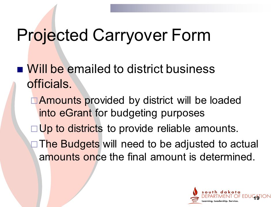 19 Projected Carryover Form Will be  ed to district business officials.