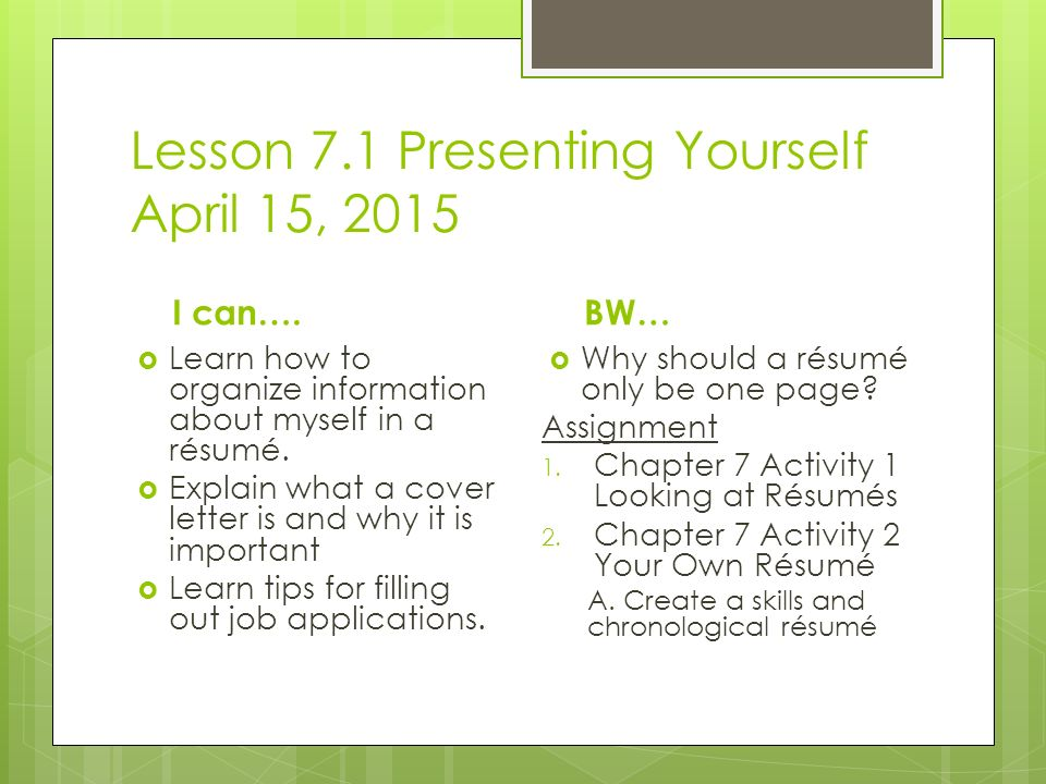 Lesson 7.1 Presenting Yourself April 15, 2015 I can….
