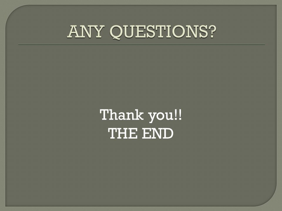 Thank you!! THE END