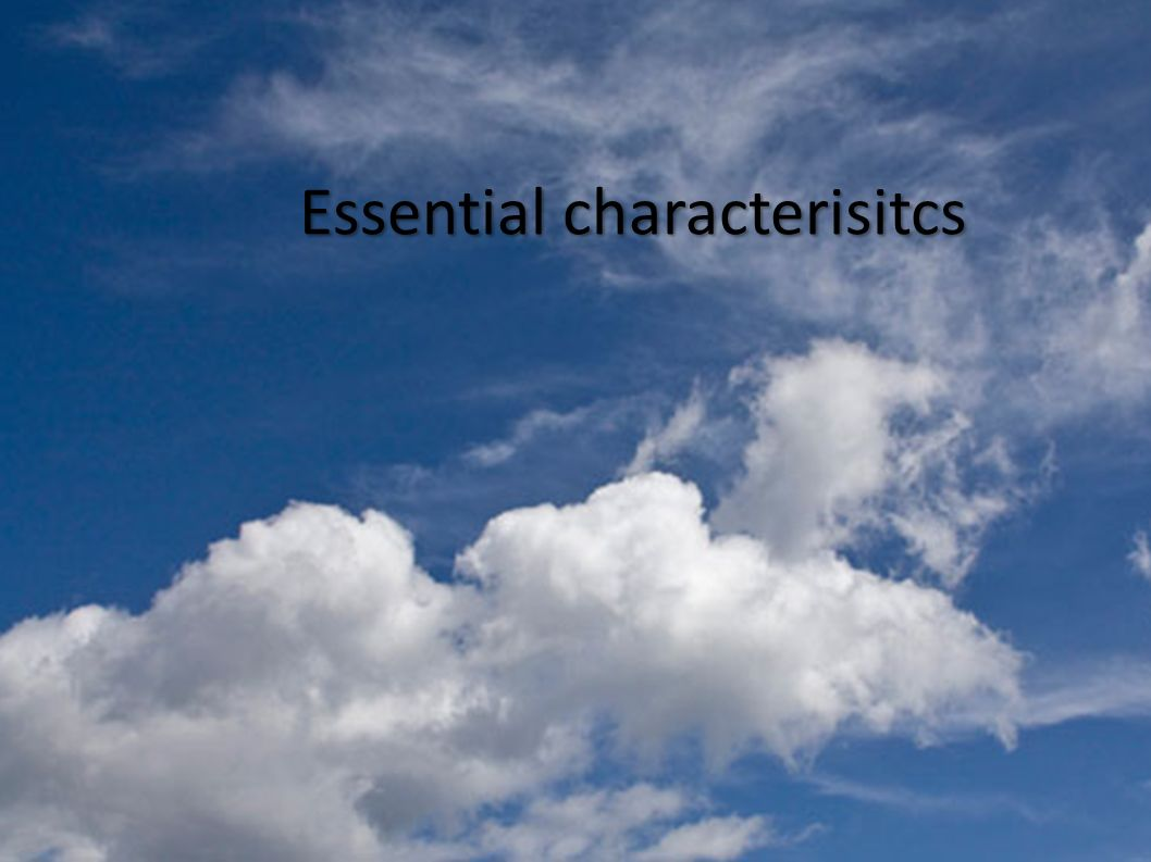 Essential characterisitcs