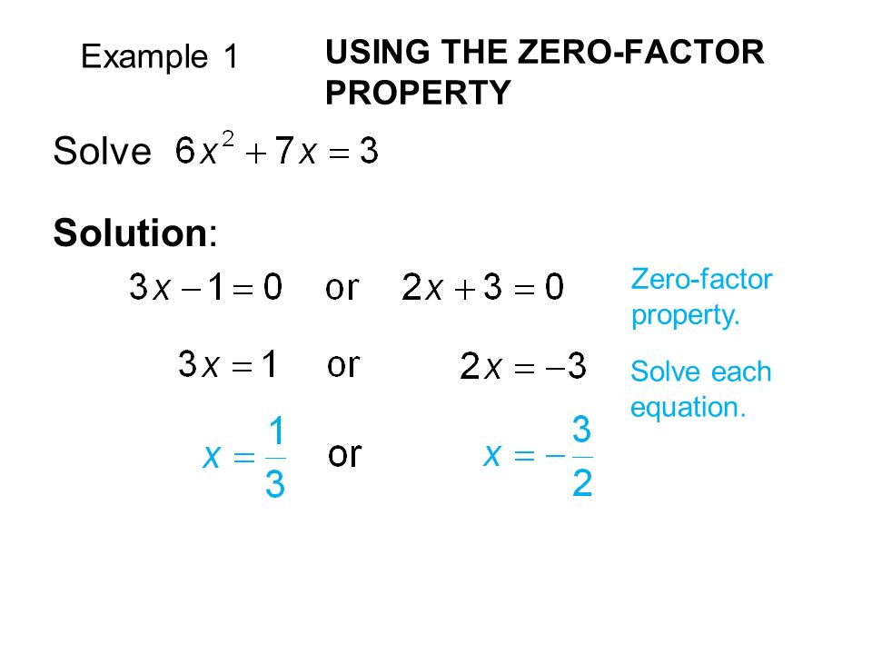 Example 1 USING THE ZERO-FACTOR PROPERTY Solve Solution: Zero-factor property. Solve each equation.