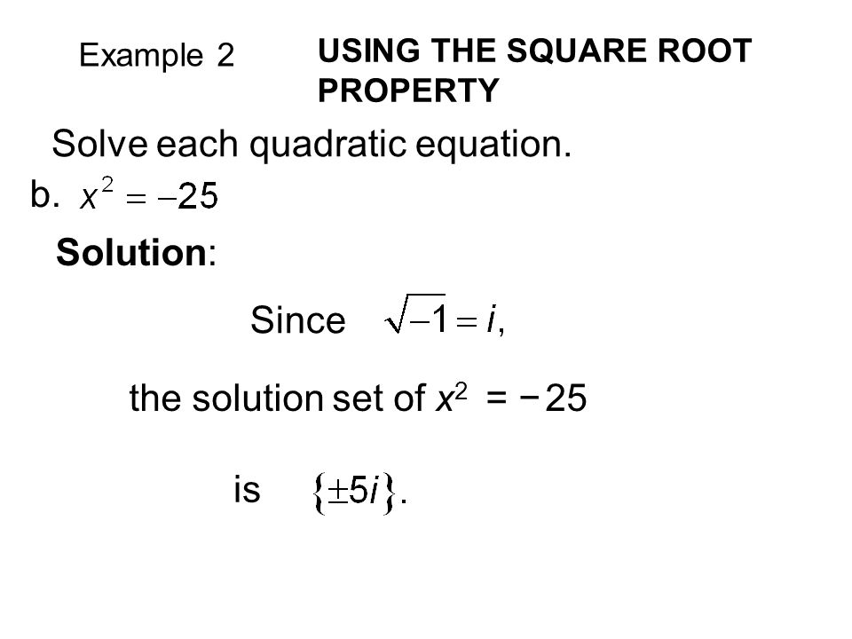 Example 2 USING THE SQUARE ROOT PROPERTY b.