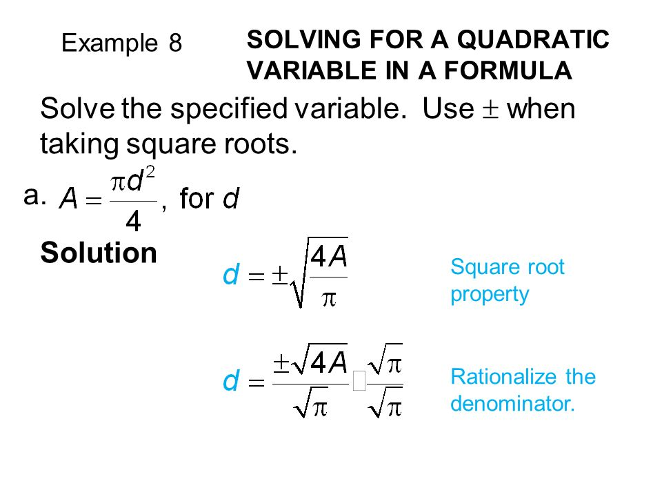 Example 8 SOLVING FOR A QUADRATIC VARIABLE IN A FORMULA Solve the specified variable.