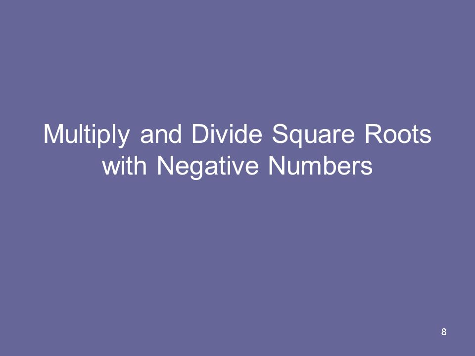 8 Multiply and Divide Square Roots with Negative Numbers
