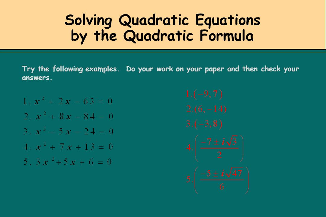 Example #1 Find the value of the discriminant and describe the nature of the roots (real,imaginary, rational, irrational) of each quadratic equation.