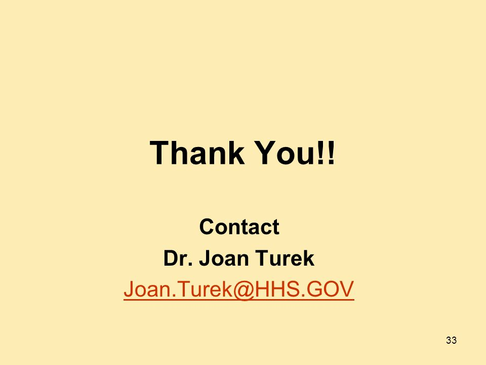 Thank You!! Contact Dr. Joan Turek 33