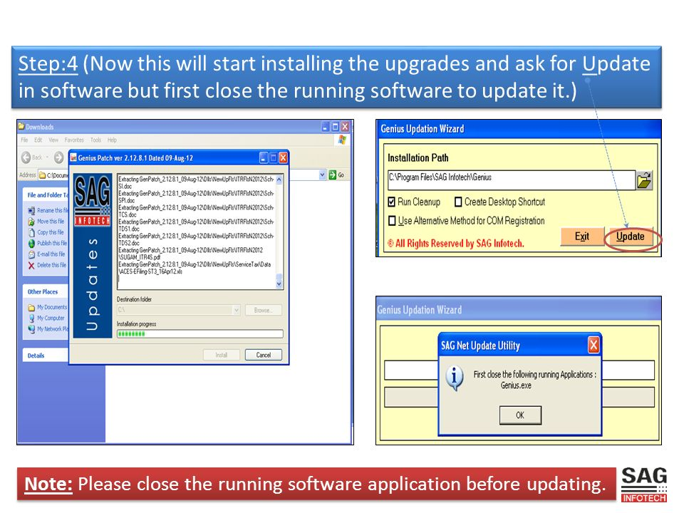Step:4 (Now this will start installing the upgrades and ask for Update in software but first close the running software to update it.) Note: Please close the running software application before updating.