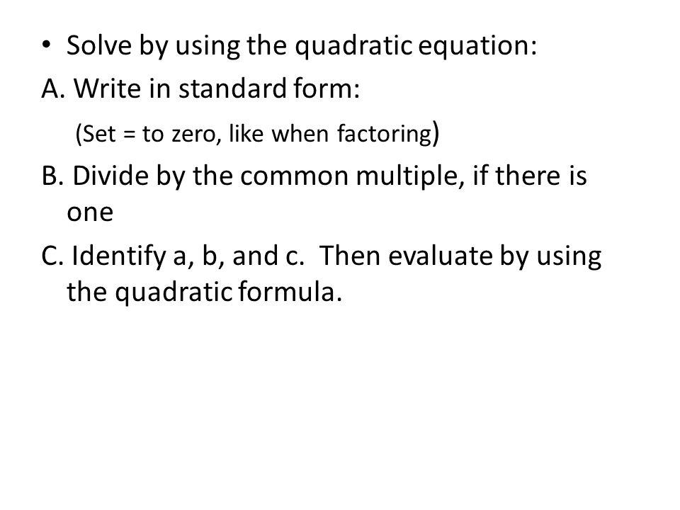 Objectives To Solve Quadratic Equations Using The Quadratic Formula