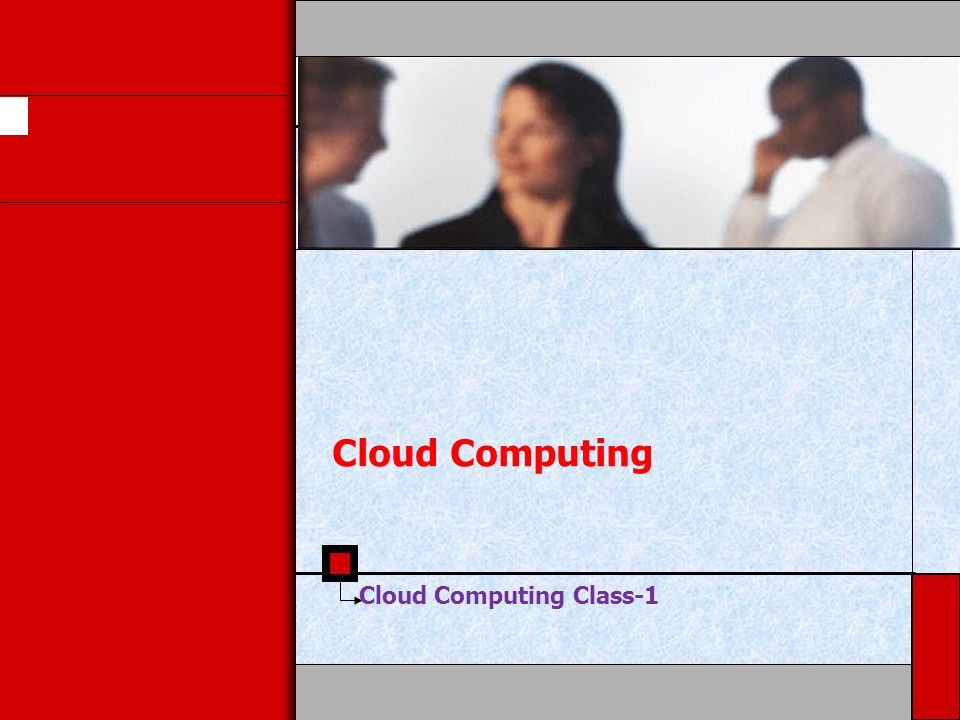Cloud Computing Cloud Computing Class-1