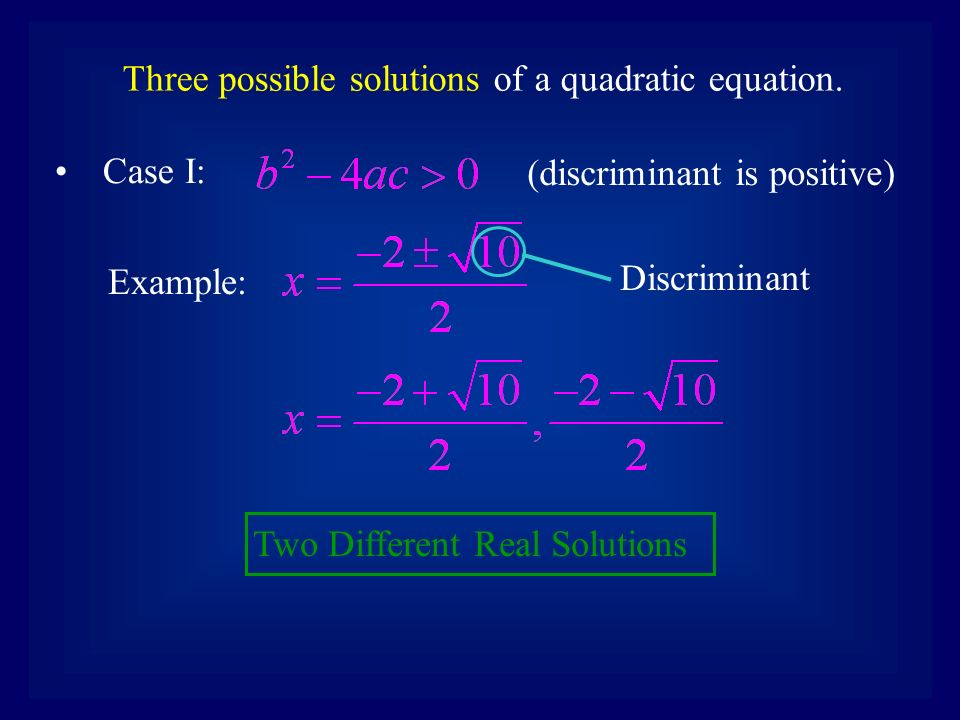 Three possible solutions of a quadratic equation.