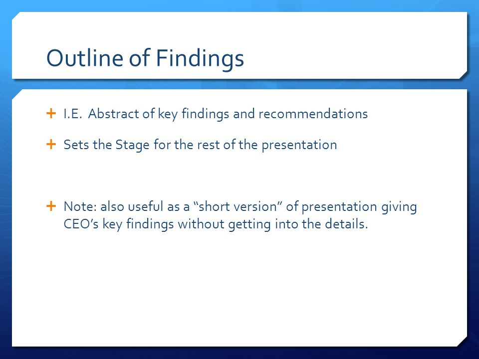 Outline of Findings  I.E.