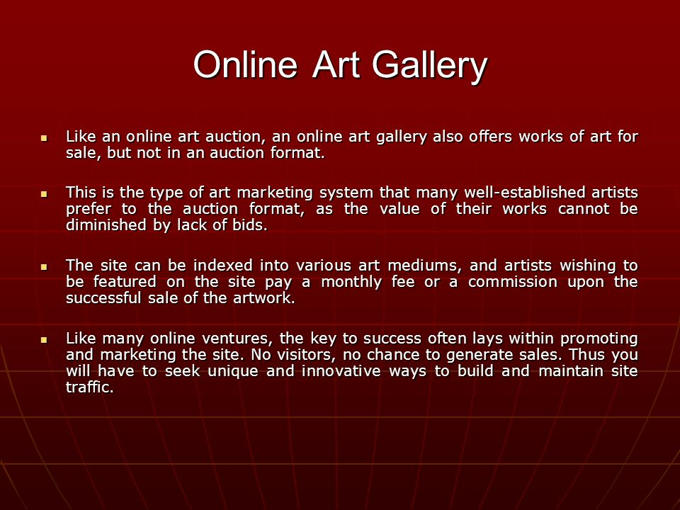Like an online art auction, an online art gallery also offers works of art for sale, but not in an auction format.