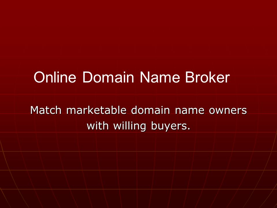 Match marketable domain name owners with willing buyers. Online Domain Name Broker