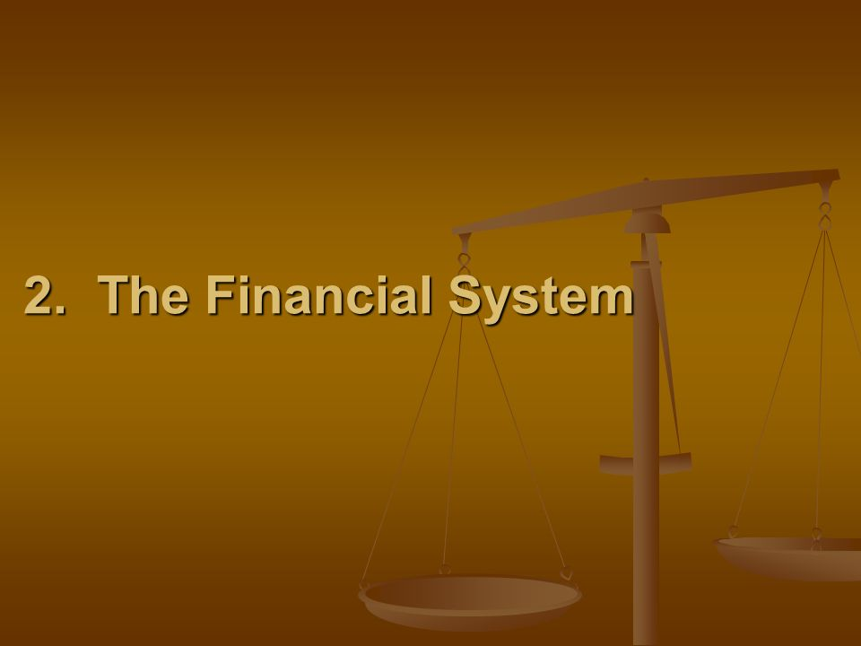 2. The Financial System