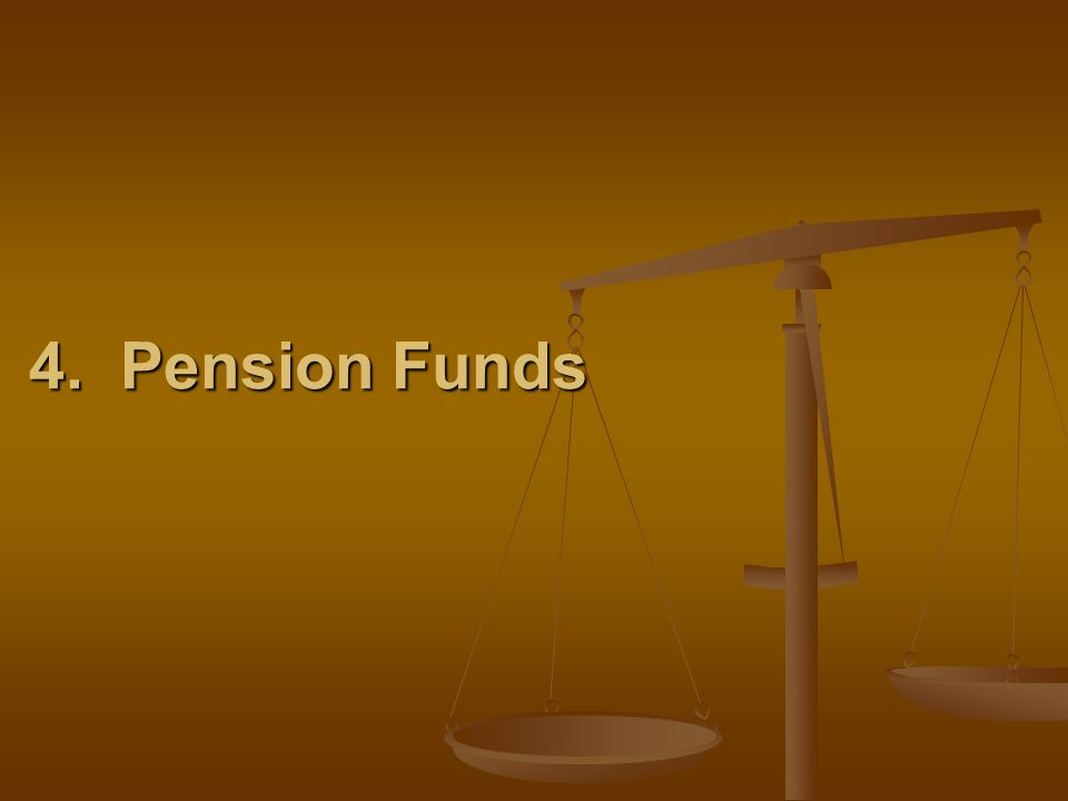 4. Pension Funds