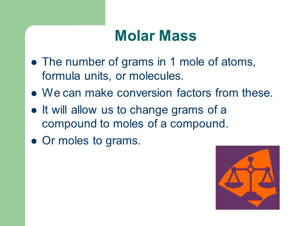 Using Molar Mass Finding moles of compounds Counting pieces by weighing