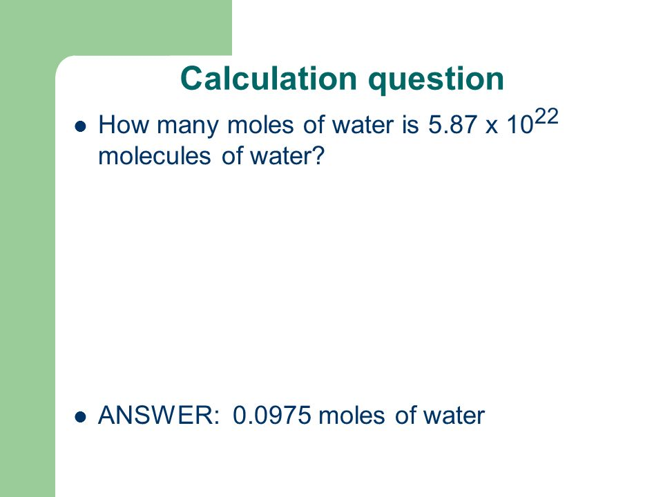 Calculation question 1 How many molecules of CO 2 are the in 4.56 moles of CO 2 .