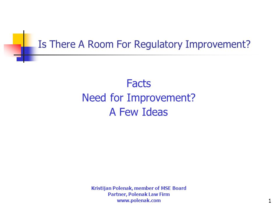 1 Is There A Room For Regulatory Improvement. Facts Need for Improvement.
