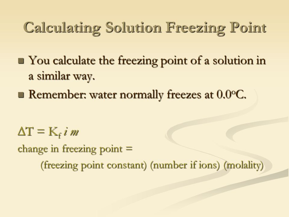 Calculating Solution Freezing Point You calculate the freezing point of a solution in a similar way.