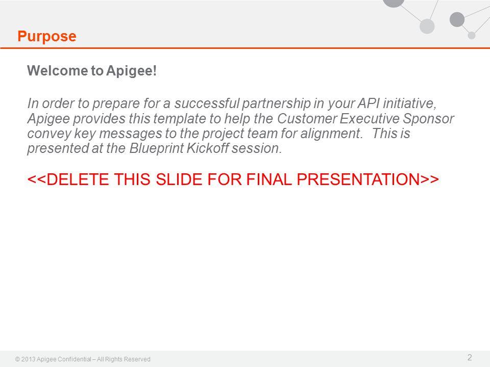 API Program Overview  © 2013 Apigee Confidential – All