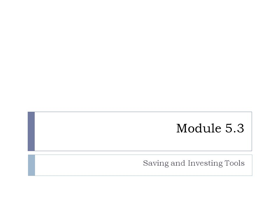 Module 5.3 Saving and Investing Tools