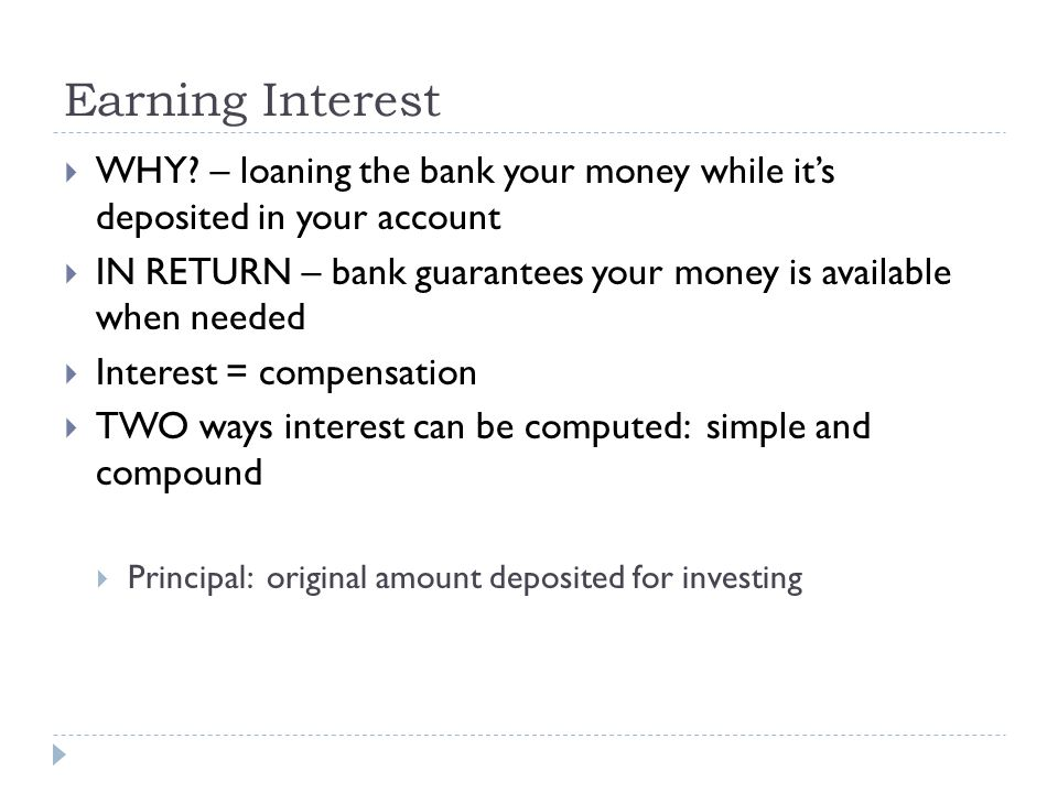 Earning Interest  WHY.
