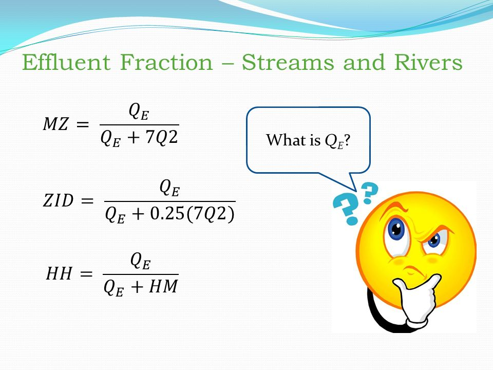 Effluent Fraction – Streams and Rivers What is Q E Effluent Fraction – Streams and Rivers