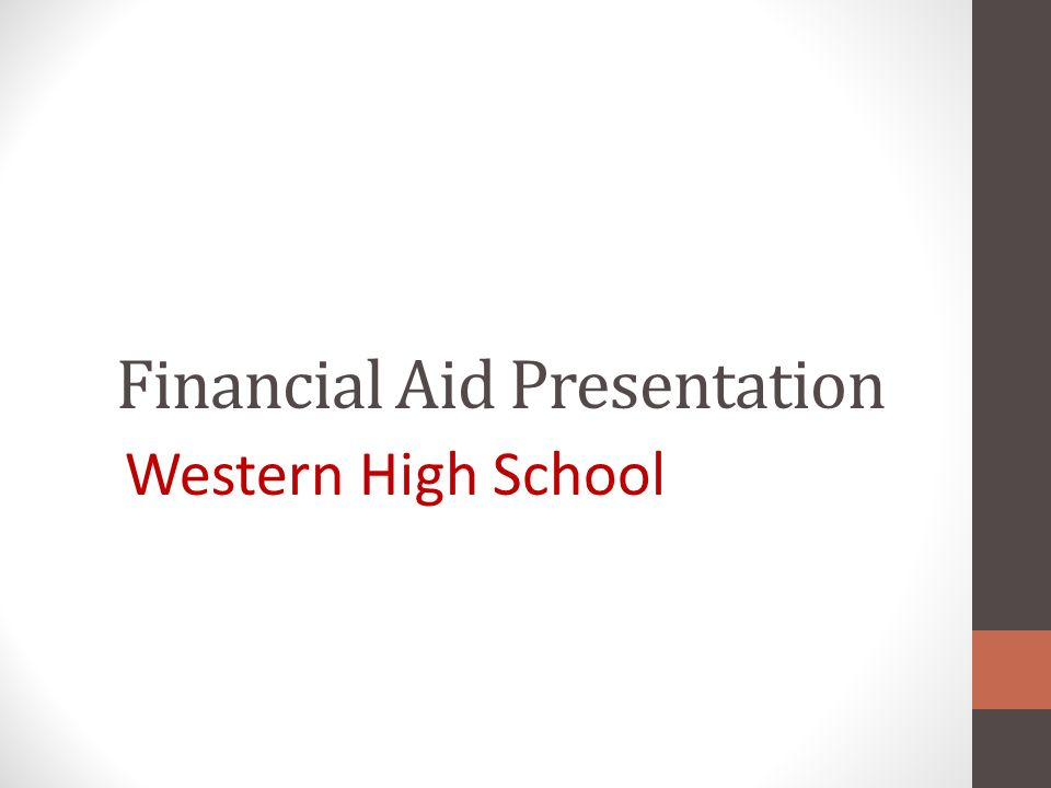 Financial Aid Presentation Western High School