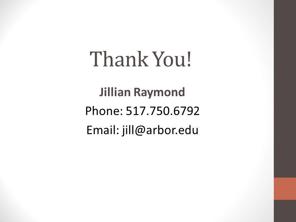Thank You! Jillian Raymond Phone: